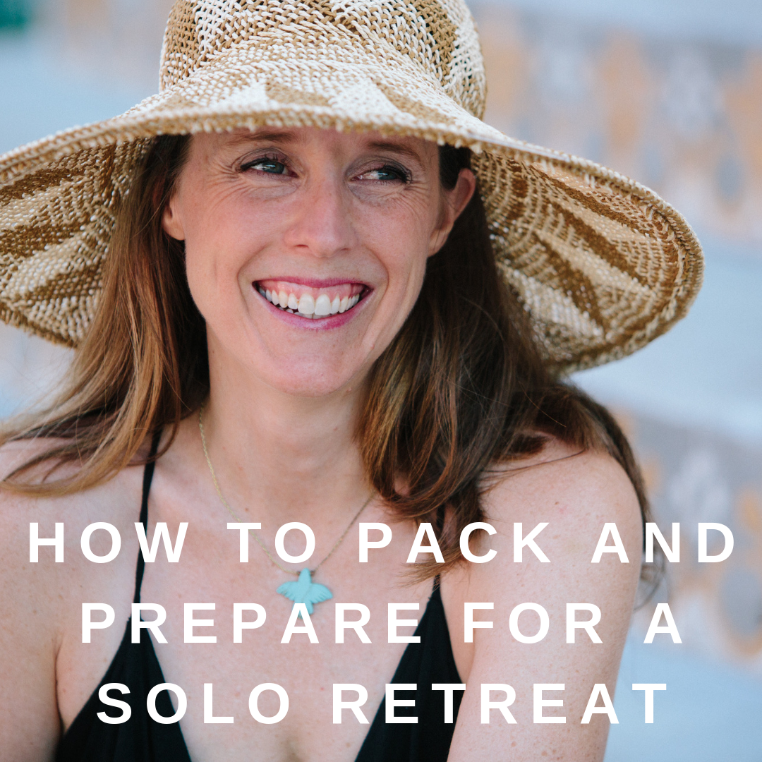 How to Pack And Prepare for a Solo Retreat